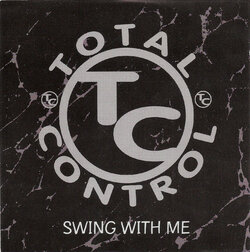 TOTAL CONTROL - SWING WITH ME (1996)