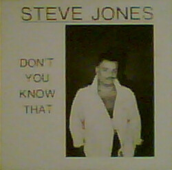 Steve Jones - Don't You Know That