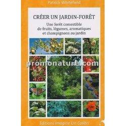Créer un jardin-forêt (Patrick WHITEFIELD)