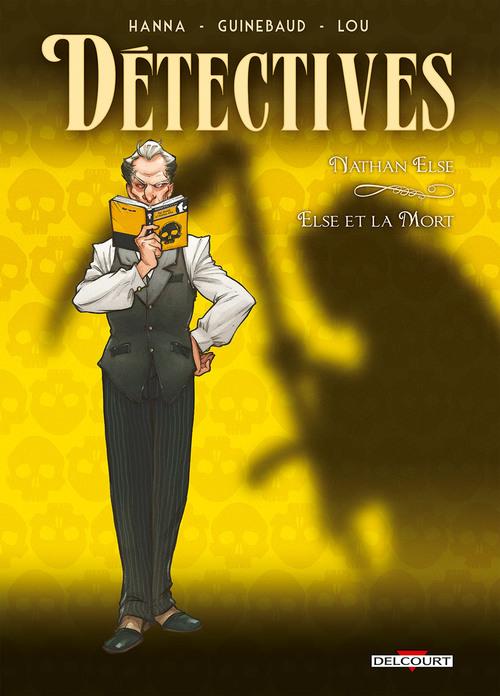Détectives - Tome 07 Nathan Else - Else et la mort - Hanna & Guinebaud & Lou