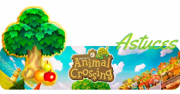 Astuces | Animal Crossing New Leaf