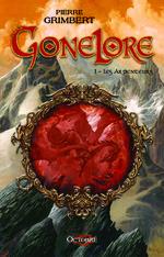 Gonelore T1 - Les Arpenteurs • Pierre Grimbert