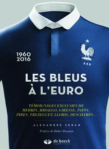 Les Bleus à l'Euro d'Alexandre Seban ,Préface : Didier Roustan