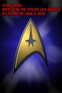 Star Trek - Intégral de toute les séries et films de 1966 à 2016