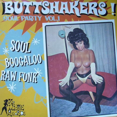 Buttshakers ! Soul Party Vol.1 LP Mr. Luckee Records luck 420-069 [ FR ]