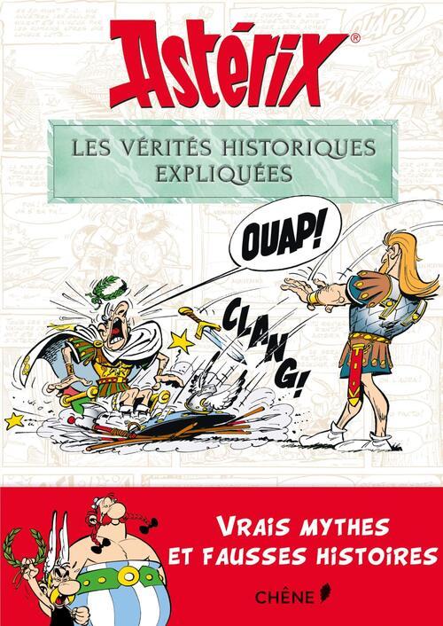 Astérix, les vérités historiques expliquées - Bernard-Pierre Molin