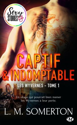 Couverture du livre : Les Wyvernes, Tome 1 : Captif et indomptable