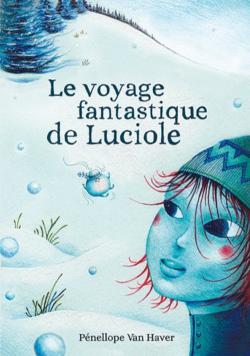 Chronique du roman {Le voyage fantastique de Luciole}