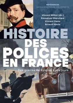 Histoire des polices. Des guerres de religion à nos jours