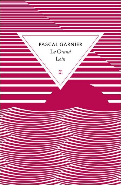 Le Grand Loin Pascal Garnier