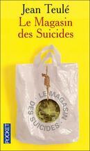 « Le magasin des suicides » de Jean Teulé.