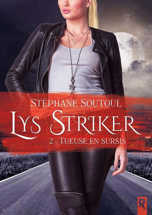 """""""Lys Striker T2"""" par Stéphane Soutoul (bit-lit) : une aventure aussi plaisante que le 1er tome qui m'avait fait chavirer"""