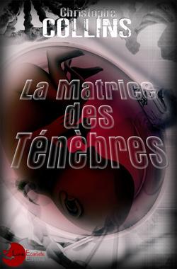 La matrice des ténèbres (Christophe Collins)
