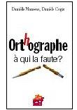 ENSEIGNER ou APPRENDRE L'ORTHOGRAPHE
