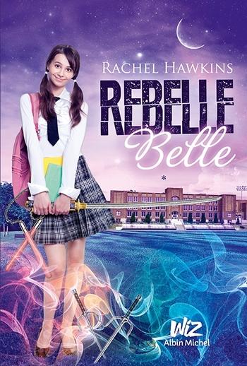 Rebelle Belle 1- - Rachel Hawkins