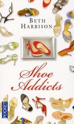 """Shoe addicts"" de Beth Harbison"