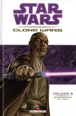 Star Wars - Clone Wars - Tome 6 : Démonstration de Force