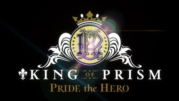 KING OF PRISM - PRIDE the HERO
