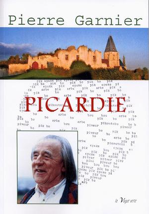 """""""On dit souvent la terre picarde au lieu de Picardie"""" - P. Garnier"""