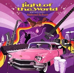 Light Of The World - Anthology . Addicted To Funk - Complete CD