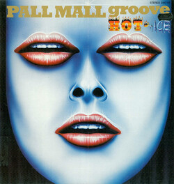 Hot Ice - Pall Mall Groove - Complete LP