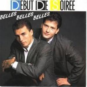 DEBUT DE SOIREE - BELLES BELLES BELLES