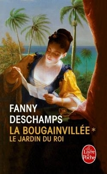 La Bougainvillée, tome 1, Le Jardin du Roi ; Fanny Deschamps