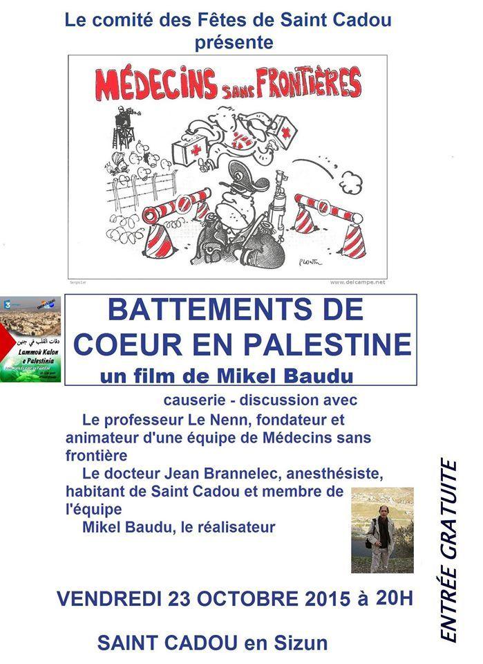 """Vendredi 23 octobre: Soirée Médecins sans frontière à Saint Cadou, autour du film de Mikel Baudu """"Battements de coeur en Palestine"""""""