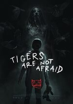 Affiche Tigers Are not Afraid (BIFFF 2018)