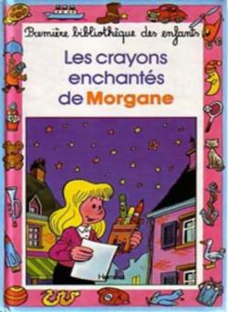 Chronique du livre {Les crayons enchantés de Morgane}