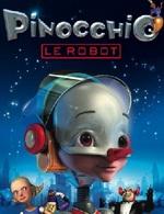 Pinocchio le robot, un film d'animation pour toute la famille