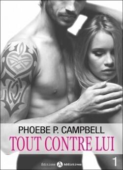 Tout contre lui - Phoebe P. Campbell