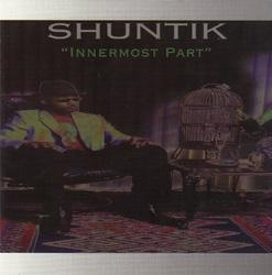 Shuntik Presents - Innermost Part (2002)