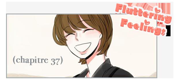Fluttering Feelings - Chapitre 37