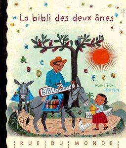 La bibli des deux ânes de Monica Brown et John Parra