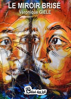 Le miroir brisé - Véronique Giele  @ChloedesLys