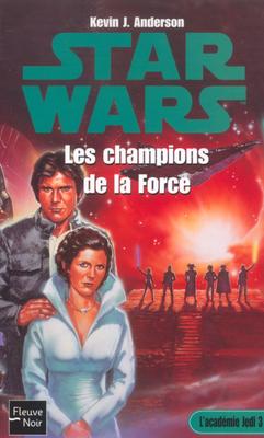 Star Wars - L'Académie Jedi - Tome 3 : Les champions de la Force - Kevin J.Anderson