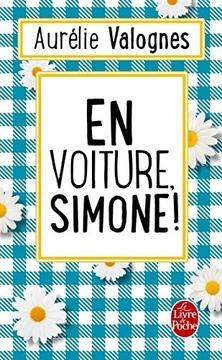 En Voiture, Simone ! ; Aurélie Valognes