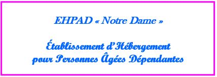 Ehpad Notre Dame