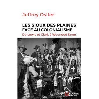 Les Sioux des Plaines face au colonialisme  -  Jeffrey Ostler