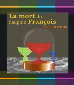 La mort du dauphin François, aux éditions 15K