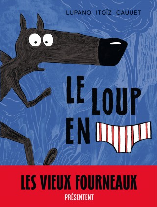 Le Loup en...  Mayana Itoïtz, Wilfrid Lupano, Paul Cauuet