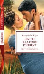 Chronique Invitée à la cour d'Orient de Marguerite Kaye