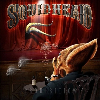 SQUIDHEAD_Prohibition