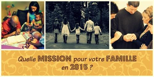 Quelle Mission pour votre Famille en 2015 ?