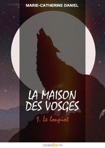 Couverture de La Maison des Vosges : le loupiot