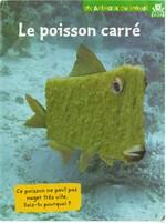 Documentaire (Astrapi) sur les poissons carrés