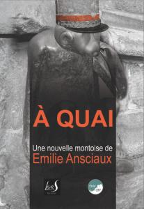 A quai - Emilie Ansciaux