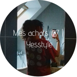Mes achats #7 | Yesstyle