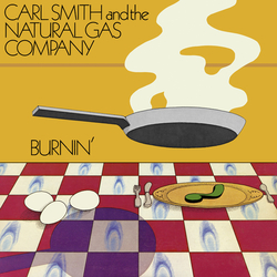 Carl Smith & The Natural Gas Co. - Burnin' - Complete LP